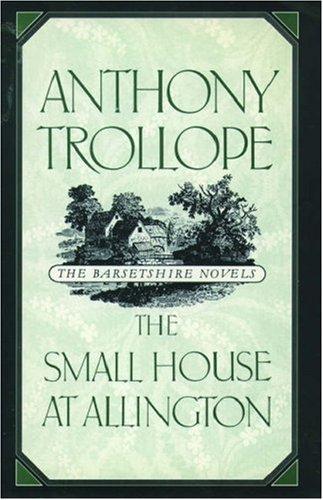 9780195208108: The Small House at Allington (The Barsetshire Novels)