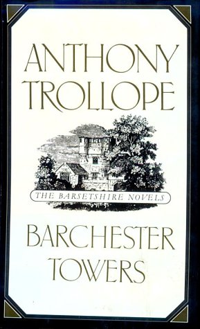 Barchester Towers (Barsetshire Novels): Trollope, Anthony