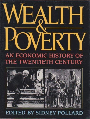 9780195208214: Wealth and Poverty: An Economic History of the Twentieth Century