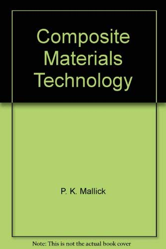 Composite Materials Technology: Processes and Properties: n/a
