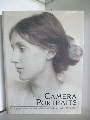 Camera Portraits. Photographs from the National Portrait Gallery, London 1839-1989.