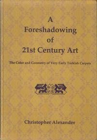 9780195208665: A Foreshadowing of 21st Century Art: The Color and Geometry of Very Early Turkish Carpets