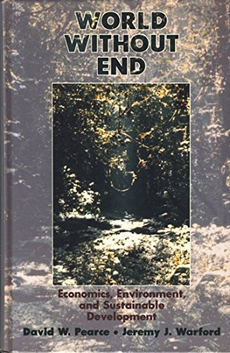 World without End: Economics, Environment, and Sustainable Development (0195208811) by Pearce, David W.; Warford, Jeremy J.