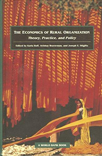 The Economics of Rural Organization: Theory, Practice,: Editor-Karla Hoff; Editor-Avishay