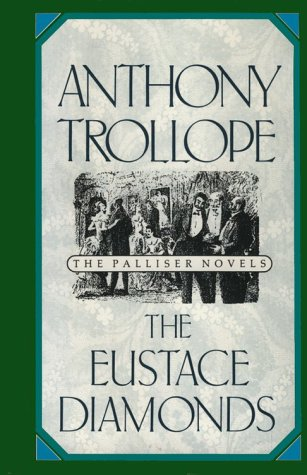 The Eustace Diamonds (Anthony Trollope's Palliser Novels): Anthony Trollope