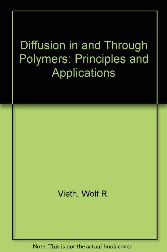 9780195209068: Diffusion in and Through Polymers: Principles and Applications