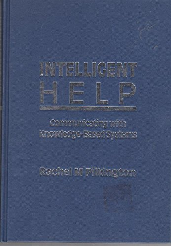 9780195209402: Intelligent Help: Communicating with Knowledge-Based Systems