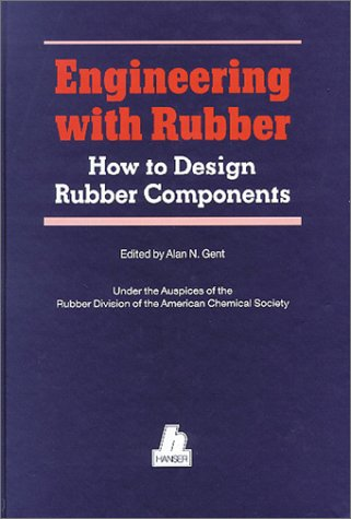 9780195209501: Engineering with Rubber: How to Design Rubber Components (Hanser Publishers)