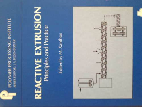 Reactive Extrusion: Principles and Practice (Hanser Publishers)