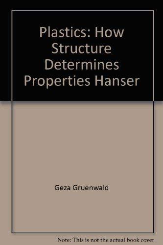 9780195209587: Plastics: How Structure Determines Properties (Hanser Publishers)