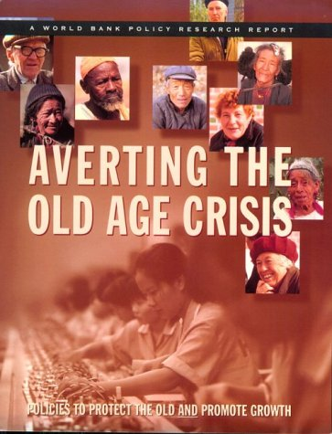 9780195209969: Averting the Old Age Crisis: Policies to Protect the Old and Promote Growth (World Bank Policy Research Report)