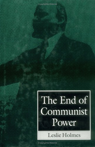 9780195210132: The End of Communist Power: Anti-Corruption Campaigns and Legitimation Crisis (Europe and the International Order)