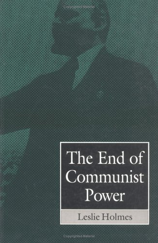 9780195210149: The End of Communist Power: Anti-Corruption Campaigns and Legitimation Crisis (Europe and the International Order)