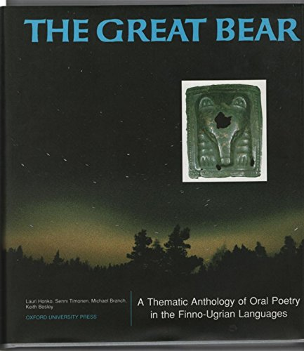9780195210927: The Great Bear: A Thematic Anthology of Oral Poetry in the Finno-Ugrian Languages