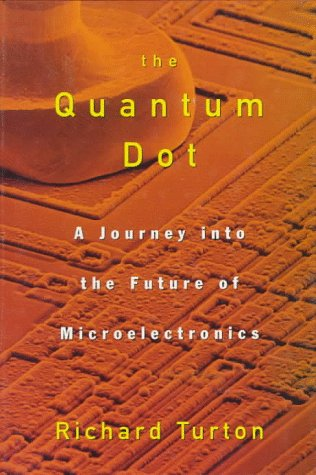 9780195211573: The Quantum Dot: A Journey into the Future of Microelectronics