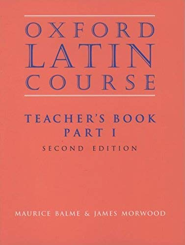 Oxford, Latin Course: Part 1 - Teacher's Manual (0195212045) by Maurice Balme; James Morwood