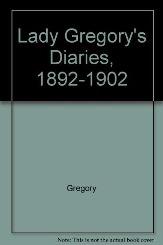 Lady Gregory's Diaries, 1892-1902: Gregory, Isabella Augusta