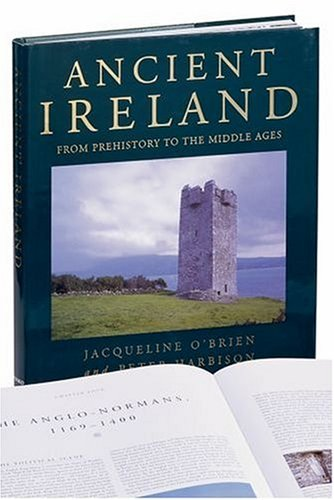 ANCIENT IRELAND FROM PREHISTORY TO THE MIDDLE AGES: O'Brien, Jacqueline & Peter Harbison.
