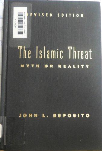 9780195213478: The Islamic Threat : Myth or Reality? (Second Edition)