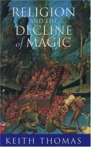 9780195213607: Religion and the Decline of Magic: Studies in popular beliefs in sixteenth and seventeenth century England