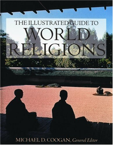 THE ILLUSTRATED GUIDE TO WORLD RELIGIONS: Coogan, Michael D.