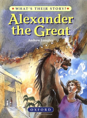 9780195214024: Alexander the Great: The Greatest Ruler of the Ancient World (What's Their Story?)