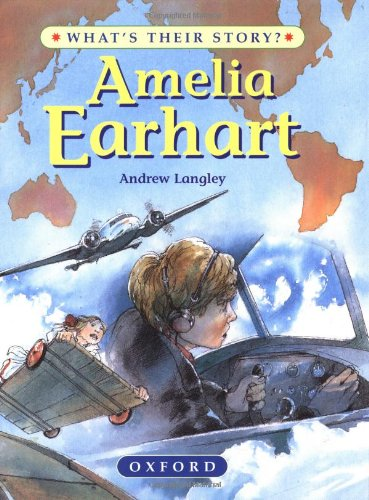 9780195214031: Amelia Earhart: The Pioneering Pilot (What's Their Story?)