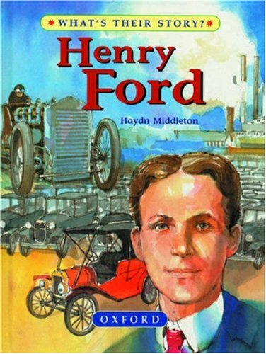 Henry Ford: The People's Carmaker (What's Their Story?): Middleton, Haydn