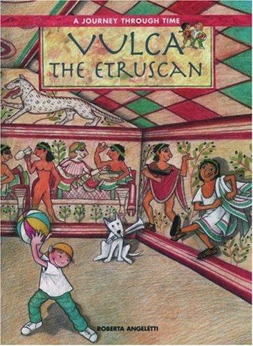 Vulca the Etruscan (A Journey Through Time Series): Roberta Angeletti