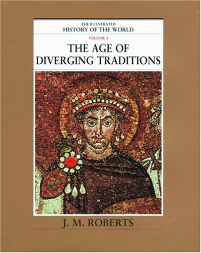 9780195215229: The Age of Diverging Traditions (The Illustrated History of the World, Volume 4)