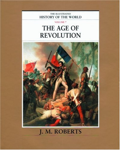 9780195215250: 7: The Illustrated History of the World: The Age of Revolution