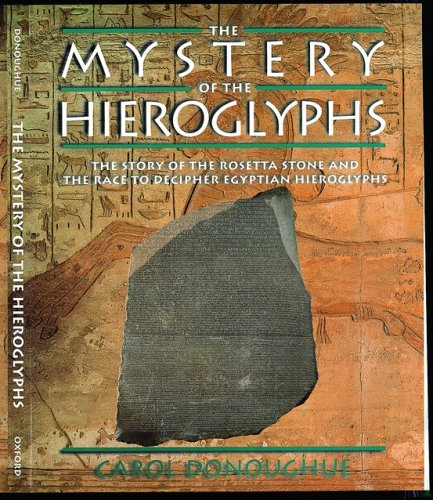 The Mystery of the Hieroglyphs: Donoughue, Carol