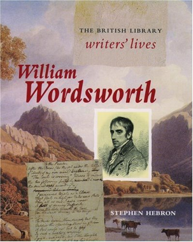 William Wordsworth (British Library Writers' Lives Series) (0195215605) by Stephen Hebron