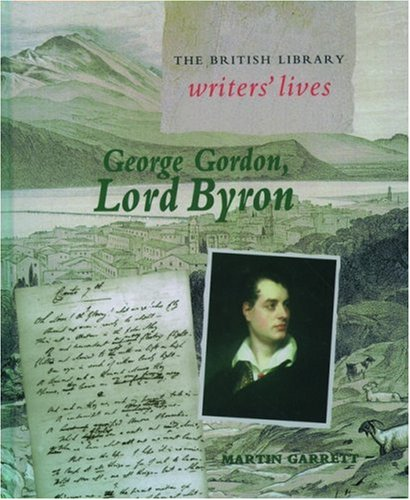 9780195216776: George Gordon, Lord Byron (British Library Writers' Lives Series)