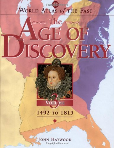 The Age of Discovery: 1492-1815 (Hardback): Dr John Haywood