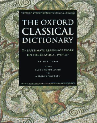 9780195216936: The Oxford Classical Dictionary: The Ultimate Reference Work on the Classical World