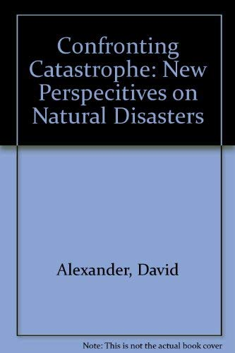 9780195216950: Confronting Catastrophe: New Perspectives on Natural Disasters