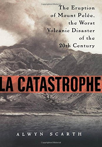 9780195218398: LA Catastrophe: The Eruption of Mount Pelee, the Worst Volcanic Disaster of the 20th Century