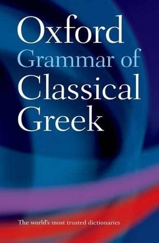 9780195218510: Oxford Grammar of Classical Greek
