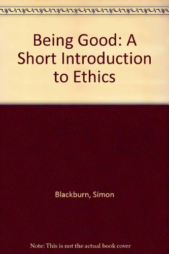 9780195218763: Being Good: A Short Introduction to Ethics