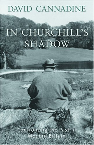 9780195219265: In Churchill's Shadow: Confronting the Past in Modern Britain