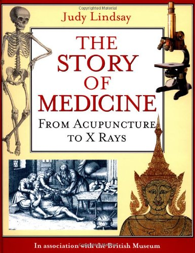 9780195219845: The Story of Medicine: From Acupuncture to X Rays