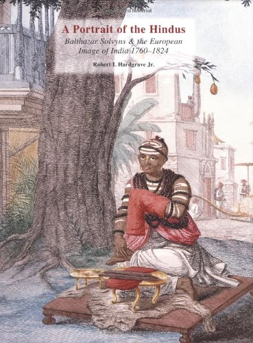 9780195220414: A Portrait of the Hindus: Balthazar Solvyns & the European Image of India 1760-1824 (South Asia Research)
