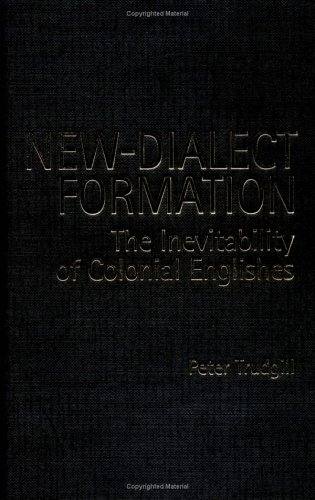 9780195220438: New-Dialect Formation: The Inevitability of Colonial Englishes