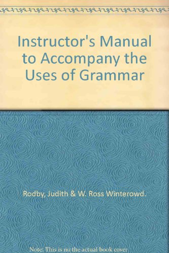 INSTRUCTOR'S MANUAL TO ACCOMPANY 'THE USES OF: Rodby, Judith and