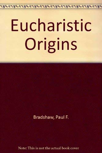 9780195222210: Eucharistic Origins