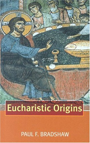 9780195222227: Eucharistic Origins