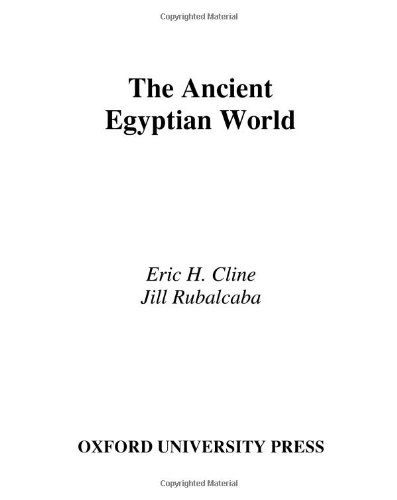 The Ancient Egyptian World, Grade 6 California Edition: Cline, Eric H.