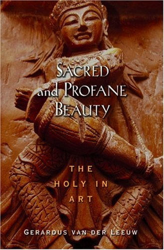 Sacred and Profane Beauty: The Holy in: Gerardus van der