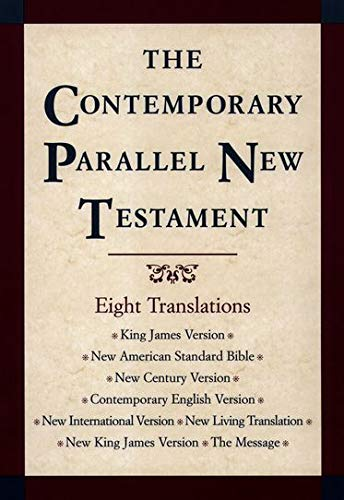 9780195281361: The Contemporary Parallel New Testament: 8 Translations: King James, New American Standard, New Century, Contemporary English, New International, New Living, New King James, The Message